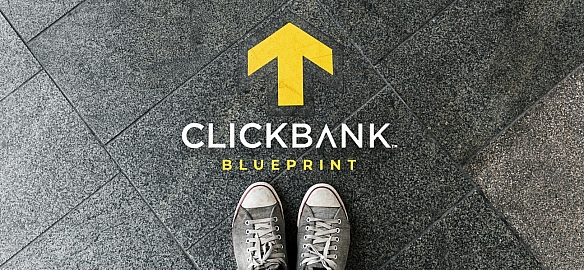 The Ultimate ClickBank Affiliate Blueprint - Go From No Account to Experienced Affiliate in 7 Steps